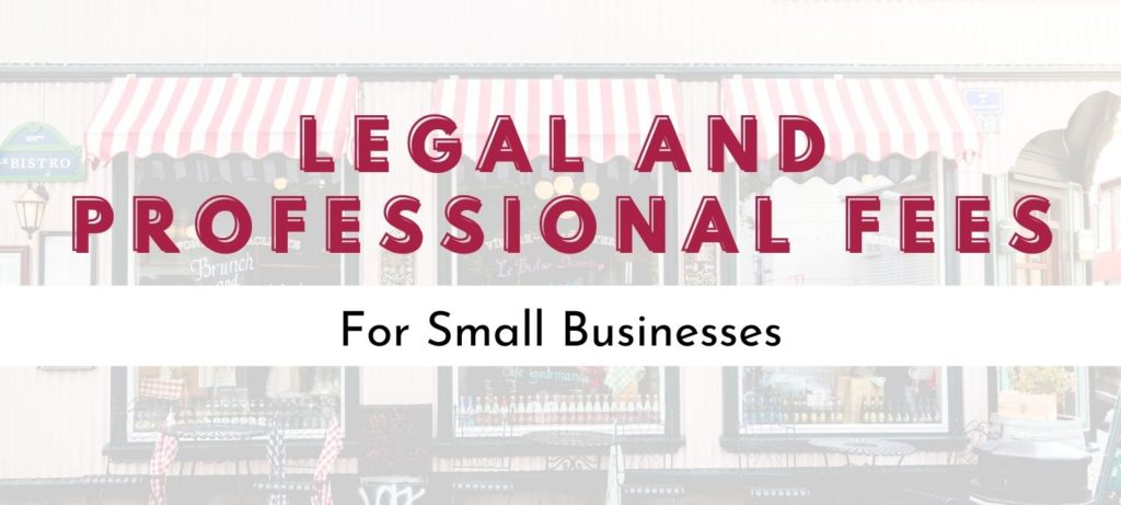 Graphic of a small business in the background and Legal and Professional Fees For Small Businesses in text